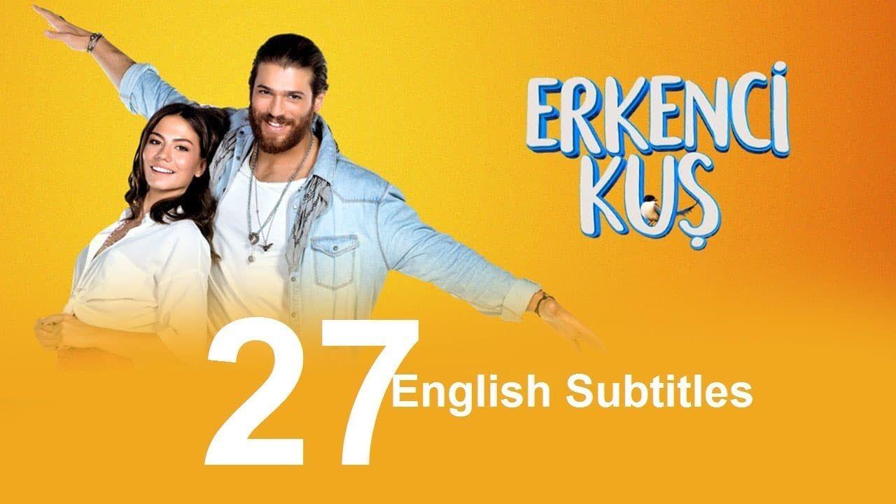 Erkenci Kuş episode 27 English Subtitles | Series Turkish