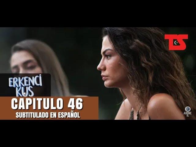 Erkenci Kuş Pajaro Madrugador Capitulo 46 Subtitulado En Español Series Turkish